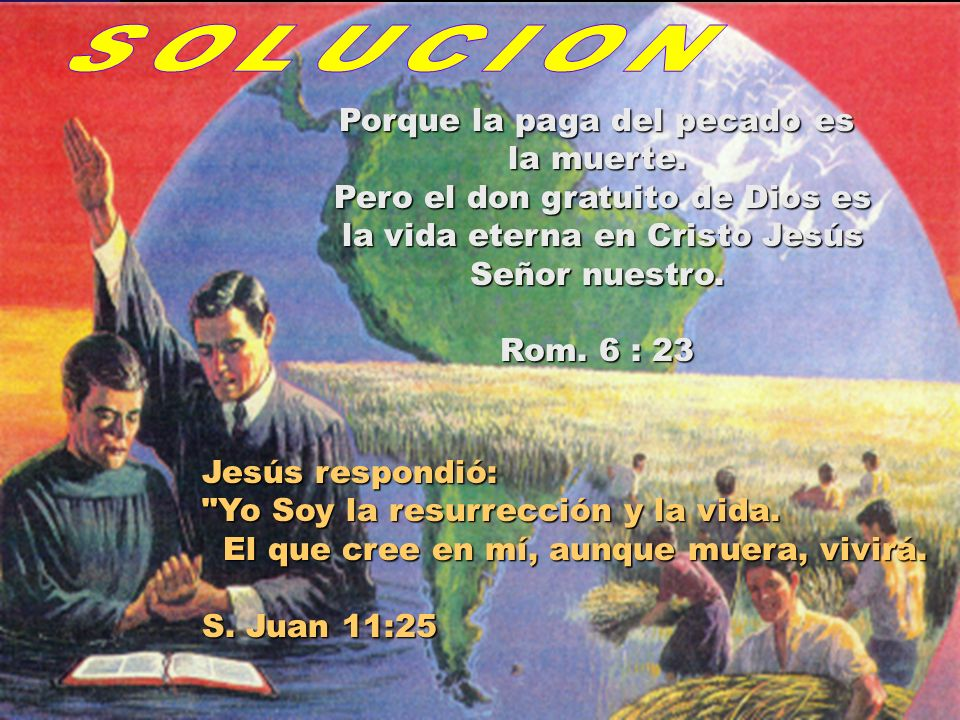 SOLUCION Porque la paga del pecado es la muerte.