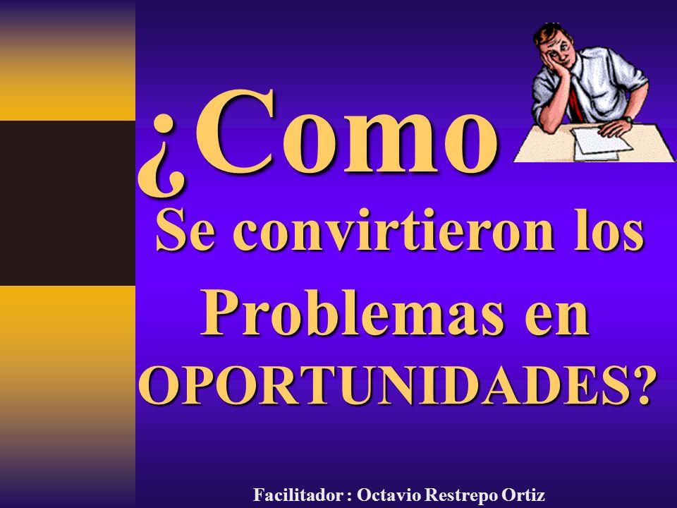 Facilitador : Octavio Restrepo Ortiz