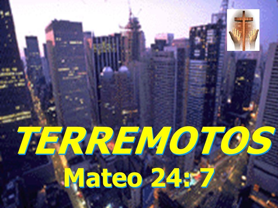 TERREMOTOS Mateo 24: 7