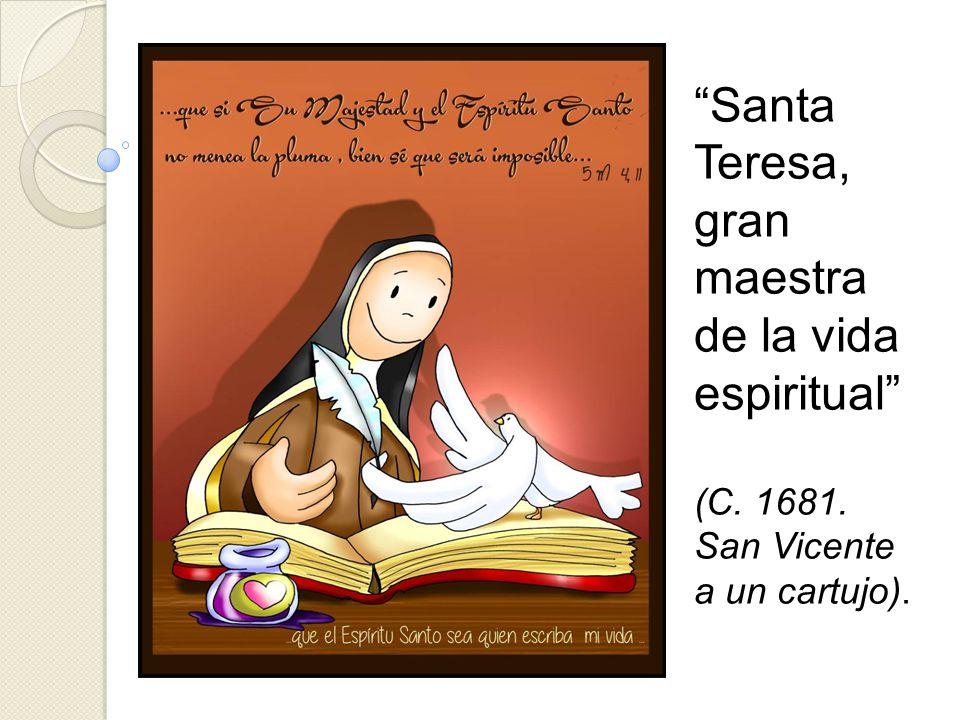 Santa Teresa, gran maestra de la vida espiritual (C. 1681