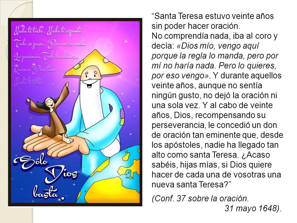 Santa Teresa estuvo veinte años sin poder hacer oración
