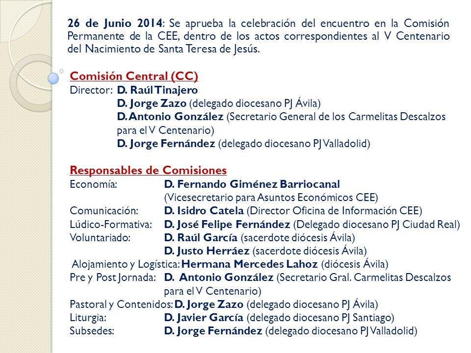 26 de Junio 2014: Se aprueba la celebración del encuentro en la Comisión Permanente de la CEE, dentro de los actos correspondientes al V Centenario del Nacimiento de Santa Teresa de Jesús.