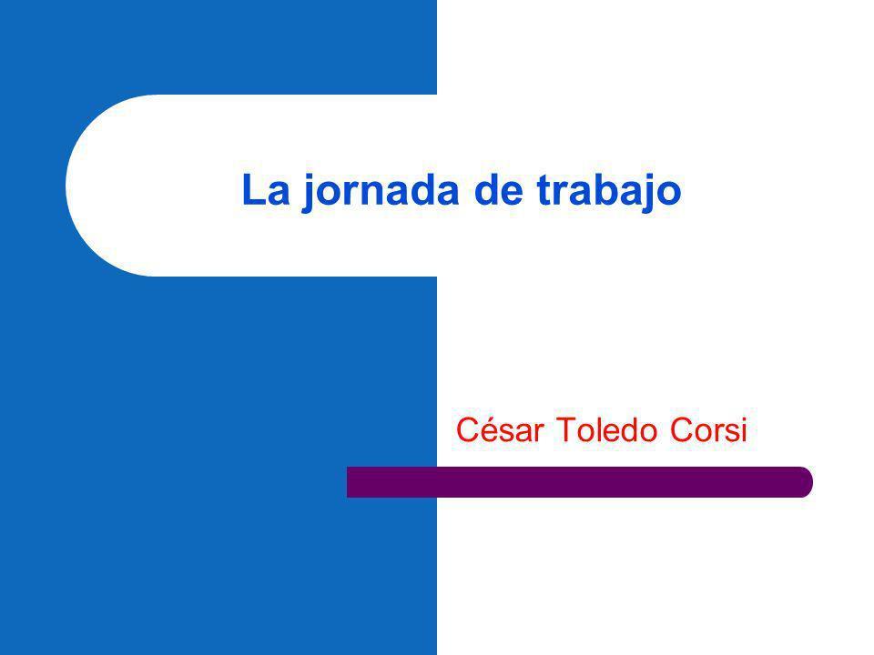 La jornada de trabajo César Toledo Corsi