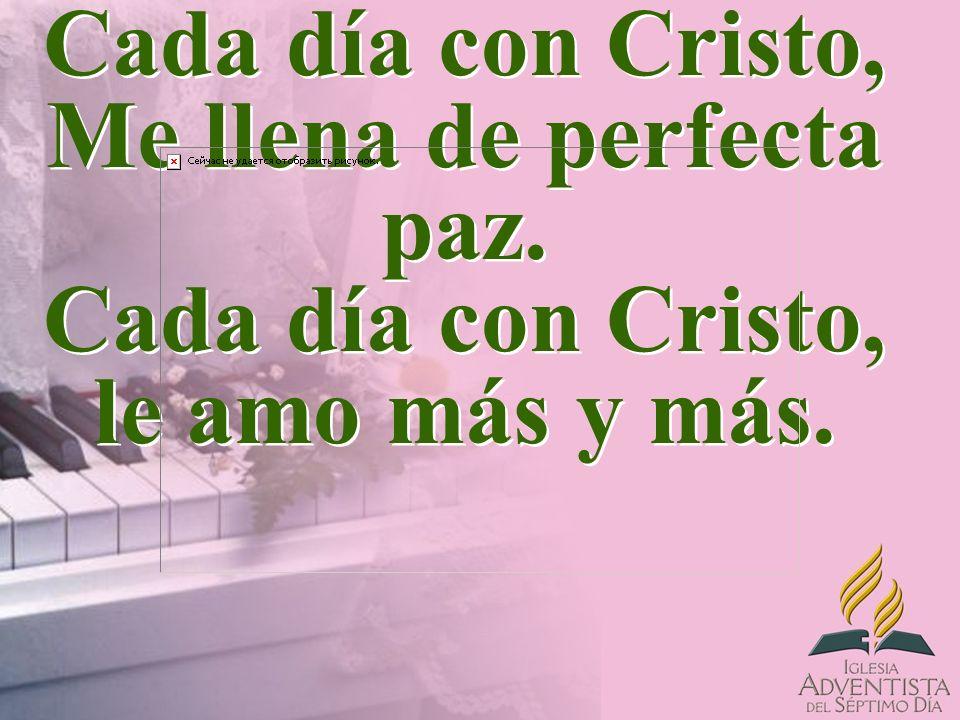 Cada día con Cristo, Me llena de perfecta paz
