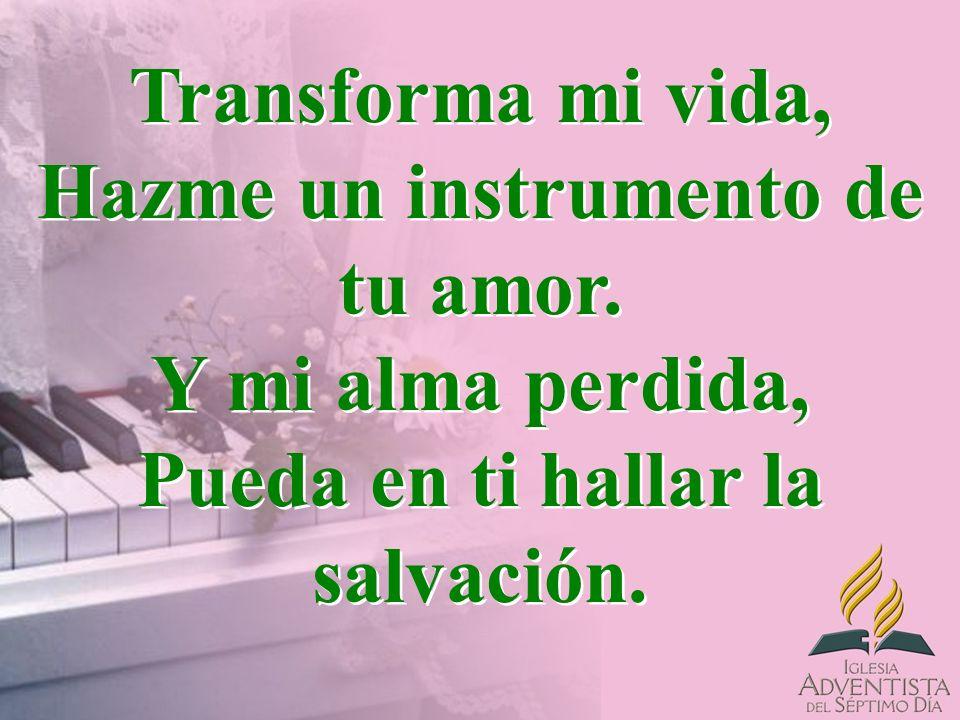 Transforma mi vida, Hazme un instrumento de tu amor