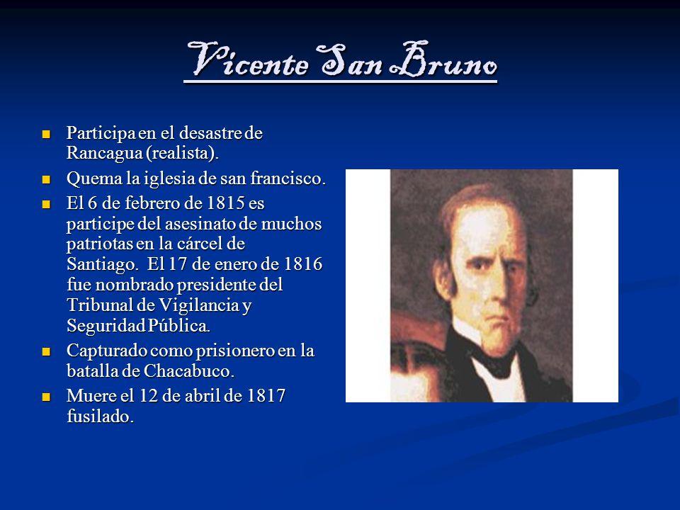 Vicente San Bruno Participa en el desastre de Rancagua (realista).