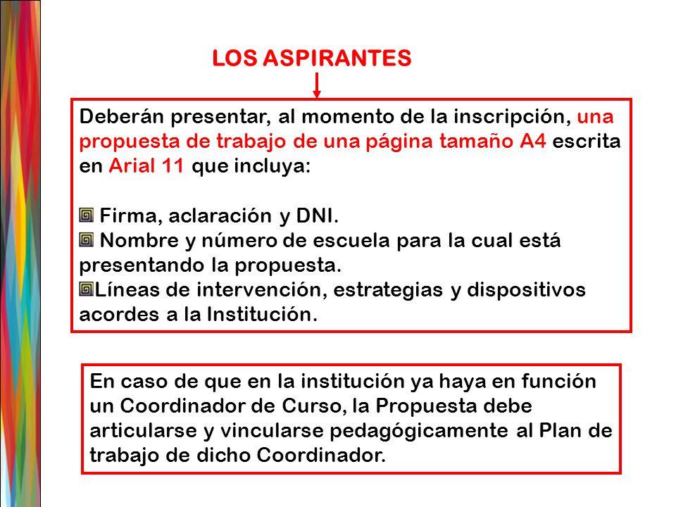 LOS ASPIRANTES Deberán presentar, al momento de la inscripción, una propuesta de trabajo de una página tamaño A4 escrita en Arial 11 que incluya: