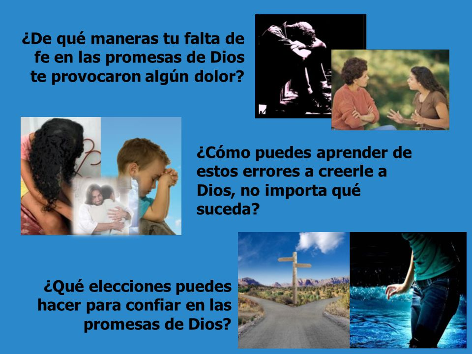 ¿De qué maneras tu falta de fe en las promesas de Dios te provocaron algún dolor