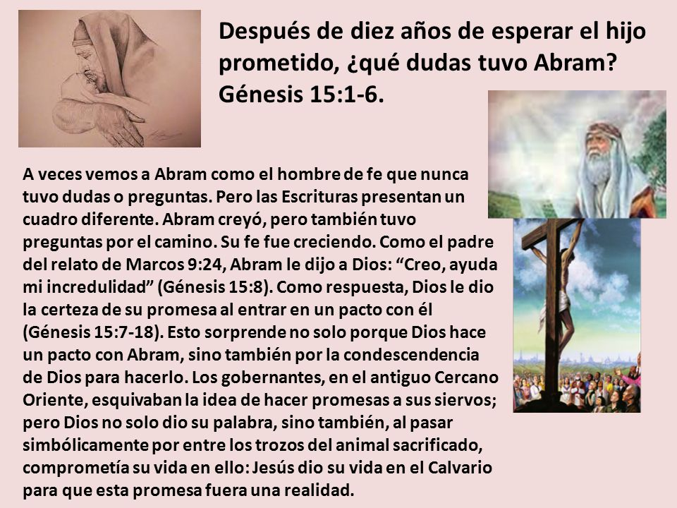 Después de diez años de esperar el hijo prometido, ¿qué dudas tuvo Abram Génesis 15:1-6.