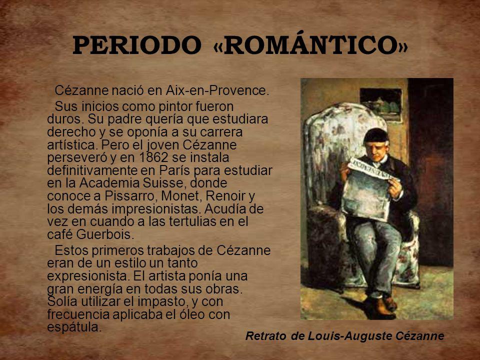 PERIODO «ROMÁNTICO» Cézanne nació en Aix-en-Provence.