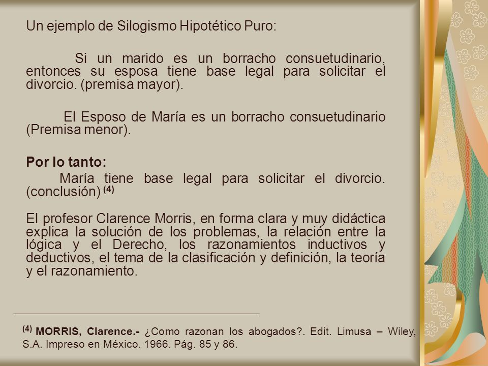 Un ejemplo de Silogismo Hipotético Puro: