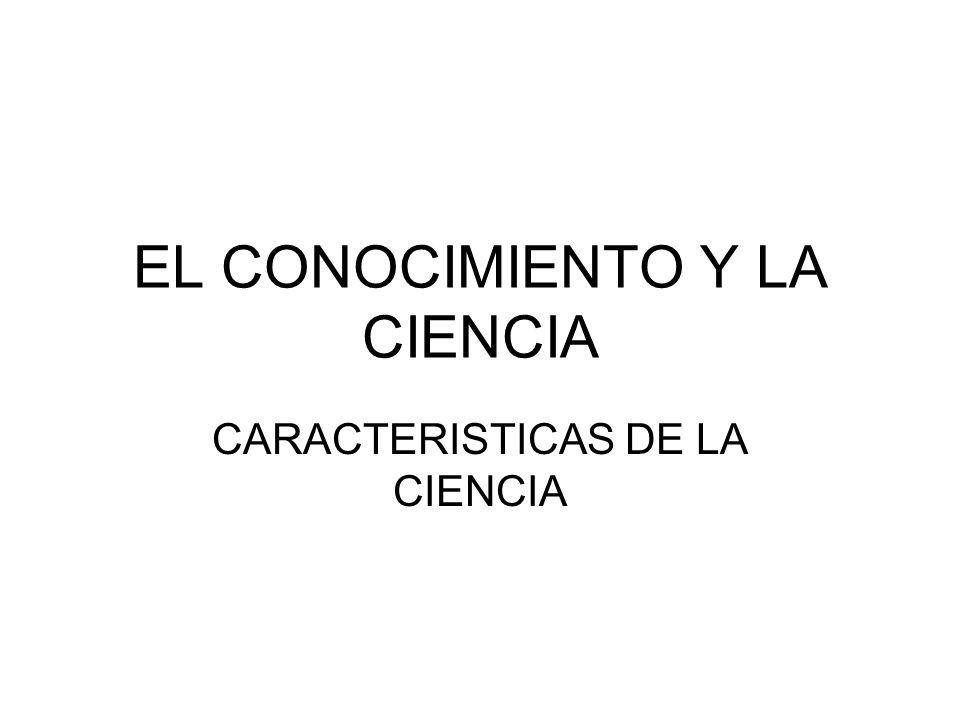 EL CONOCIMIENTO Y LA CIENCIA