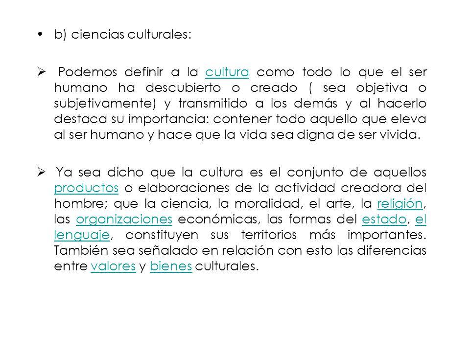 b) ciencias culturales: