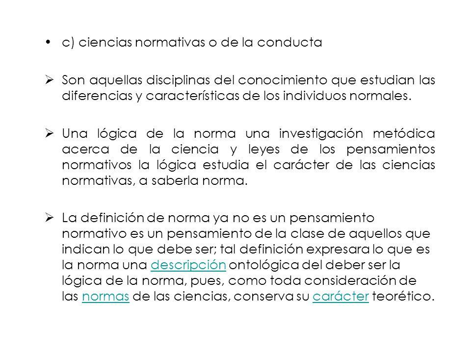 c) ciencias normativas o de la conducta