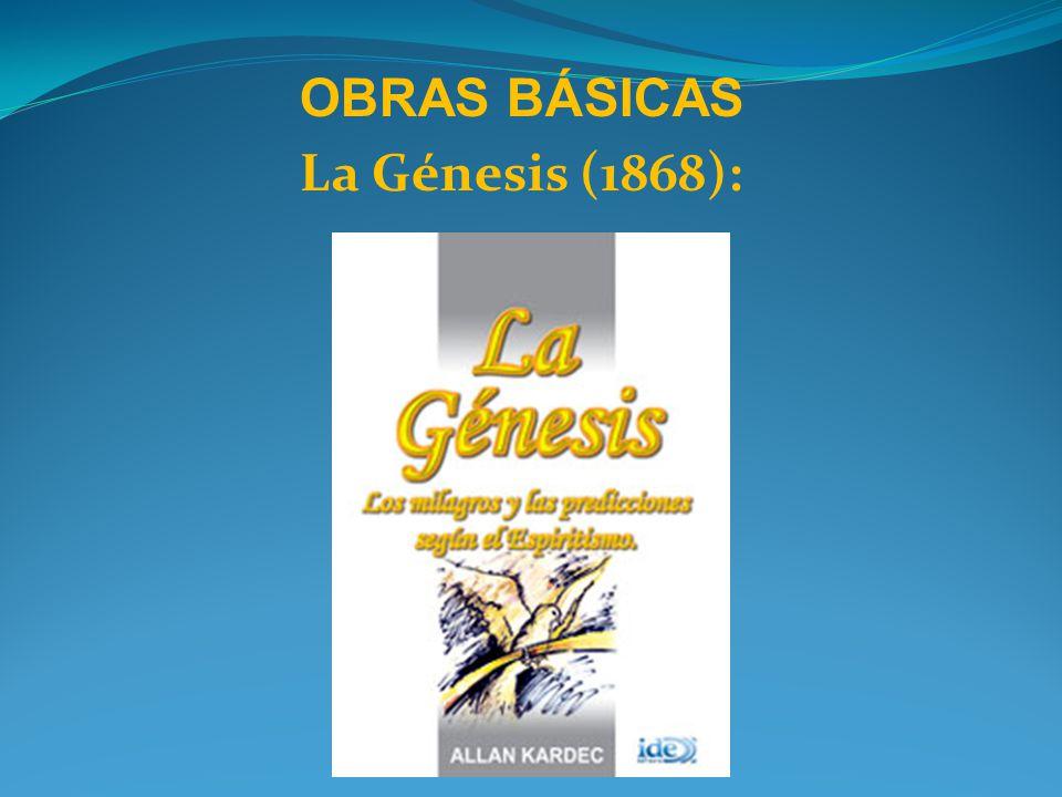 OBRAS BÁSICAS La Génesis (1868):