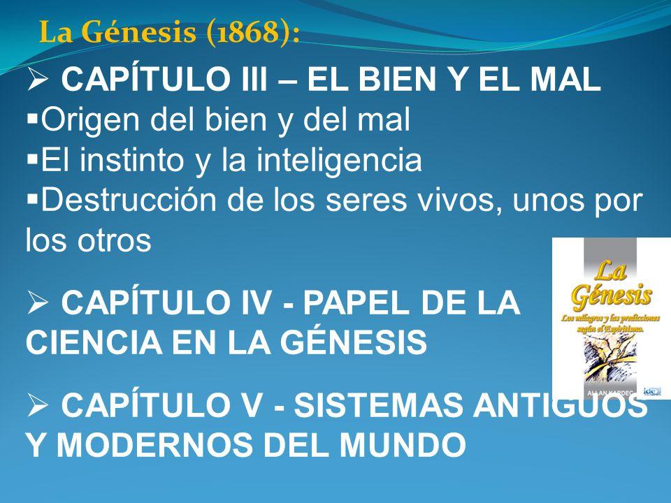 CAPÍTULO Ill – EL BIEN Y EL MAL Origen del bien y del mal