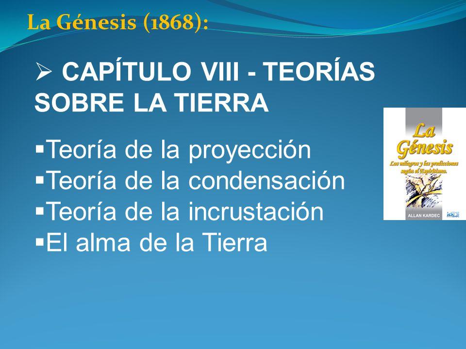 CAPÍTULO VIII - TEORÍAS SOBRE LA TIERRA