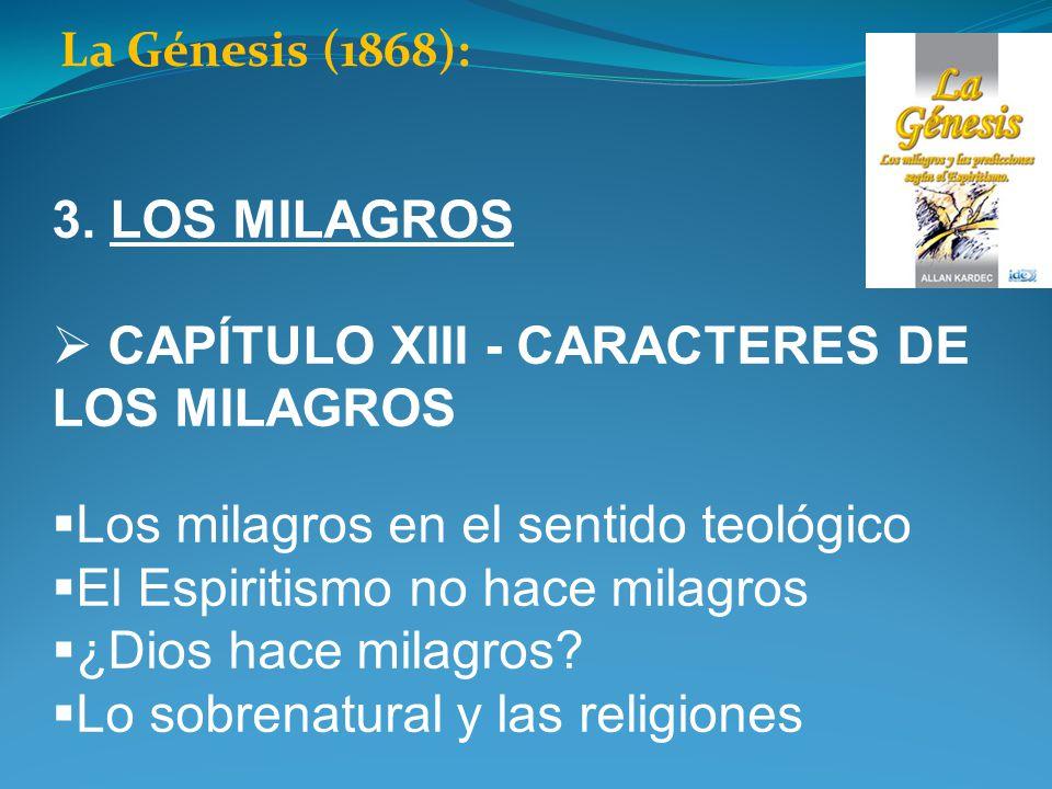 CAPÍTULO XIII - CARACTERES DE LOS MILAGROS
