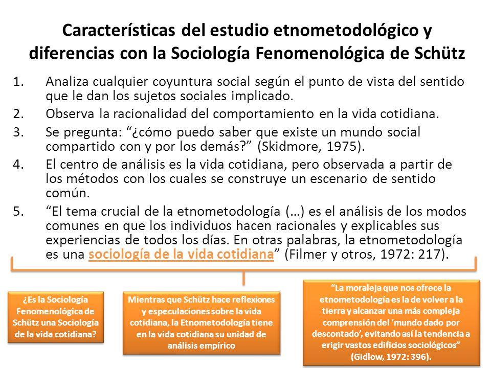 Características del estudio etnometodológico y diferencias con la Sociología Fenomenológica de Schütz
