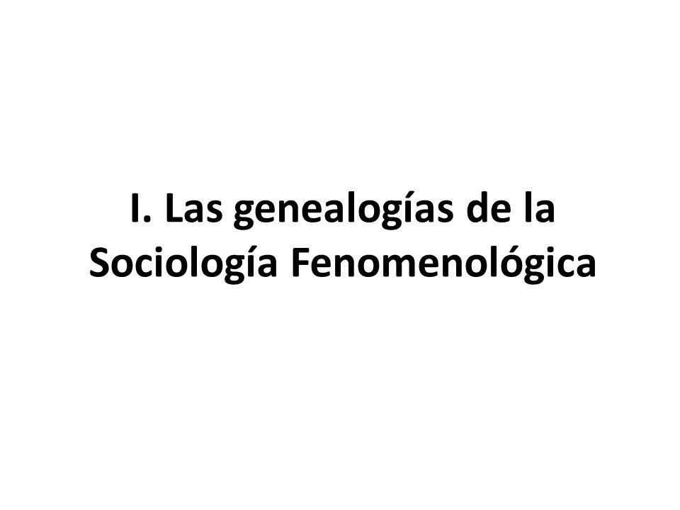 I. Las genealogías de la Sociología Fenomenológica