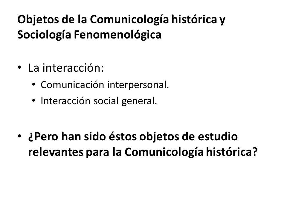 Objetos de la Comunicología histórica y Sociología Fenomenológica