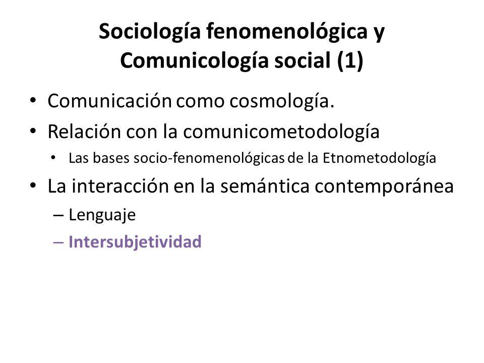 Sociología fenomenológica y Comunicología social (1)