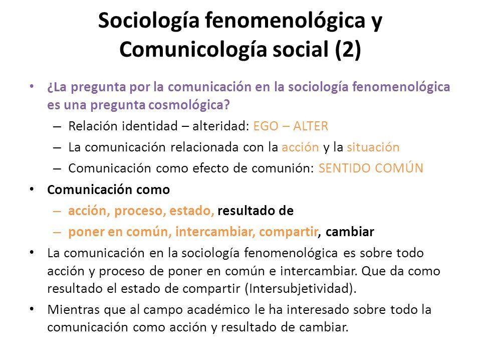 Sociología fenomenológica y Comunicología social (2)