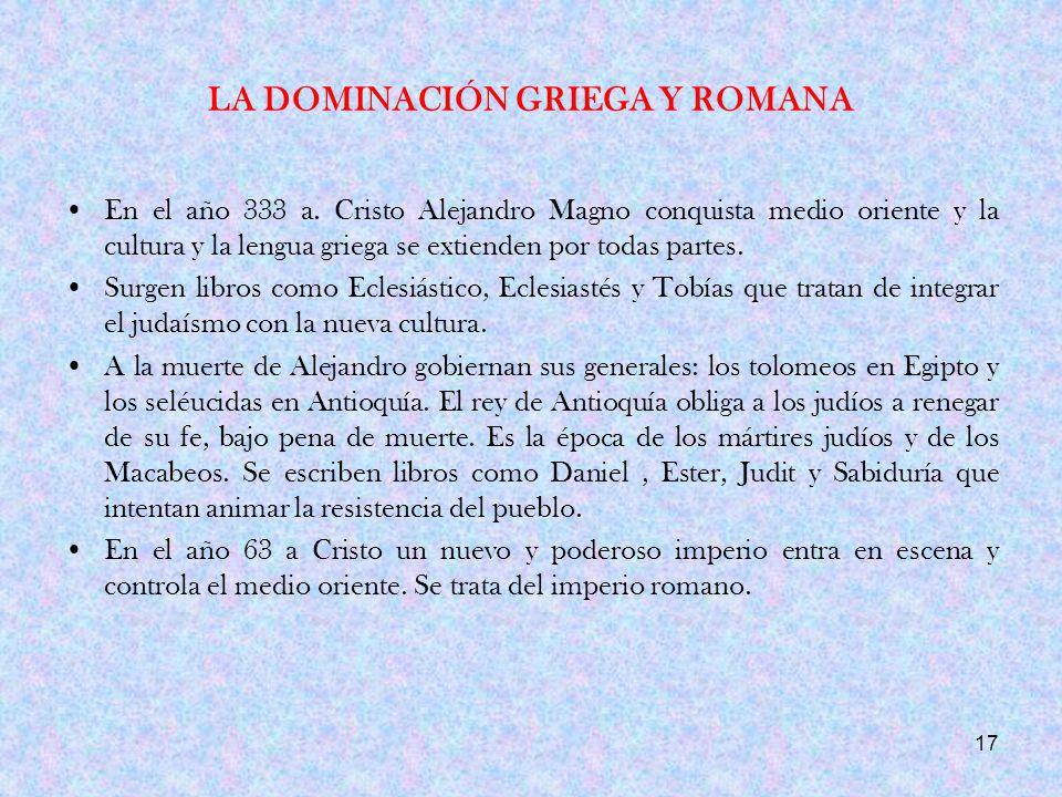 LA DOMINACIÓN GRIEGA Y ROMANA