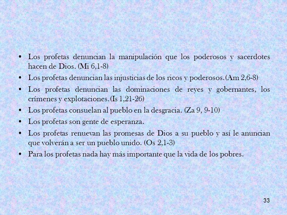 Los profetas denuncian la manipulación que los poderosos y sacerdotes hacen de Dios. (Mi 6,1-8)