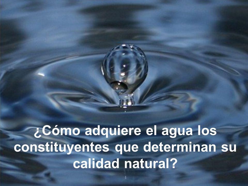 ¿Cómo adquiere el agua los constituyentes que determinan su calidad natural
