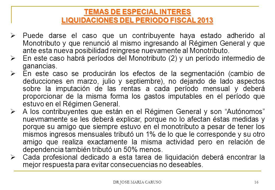 TEMAS DE ESPECIAL INTERES LIQUIDACIONES DEL PERIODO FISCAL 2013