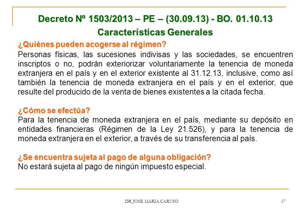 Decreto Nº 1503/2013 – PE – (30.09.13) - BO. 01.10.13 Características Generales