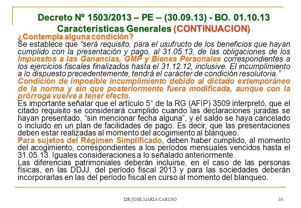 Decreto Nº 1503/2013 – PE – (30.09.13) - BO. 01.10.13 Características Generales (CONTINUACION)