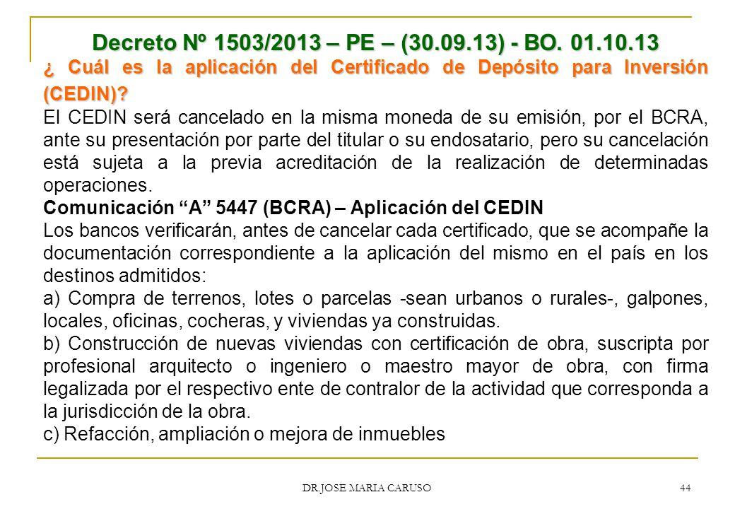 Decreto Nº 1503/2013 – PE – (30.09.13) - BO. 01.10.13 ¿ Cuál es la aplicación del Certificado de Depósito para Inversión (CEDIN)