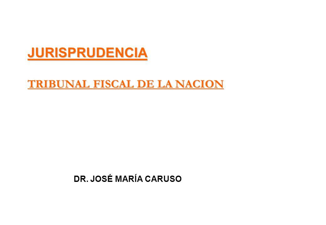 JURISPRUDENCIA TRIBUNAL FISCAL DE LA NACION