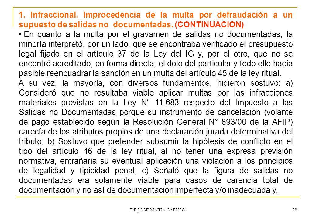 1. Infraccional. Improcedencia de la multa por defraudación a un supuesto de salidas no documentadas. (CONTINUACION)