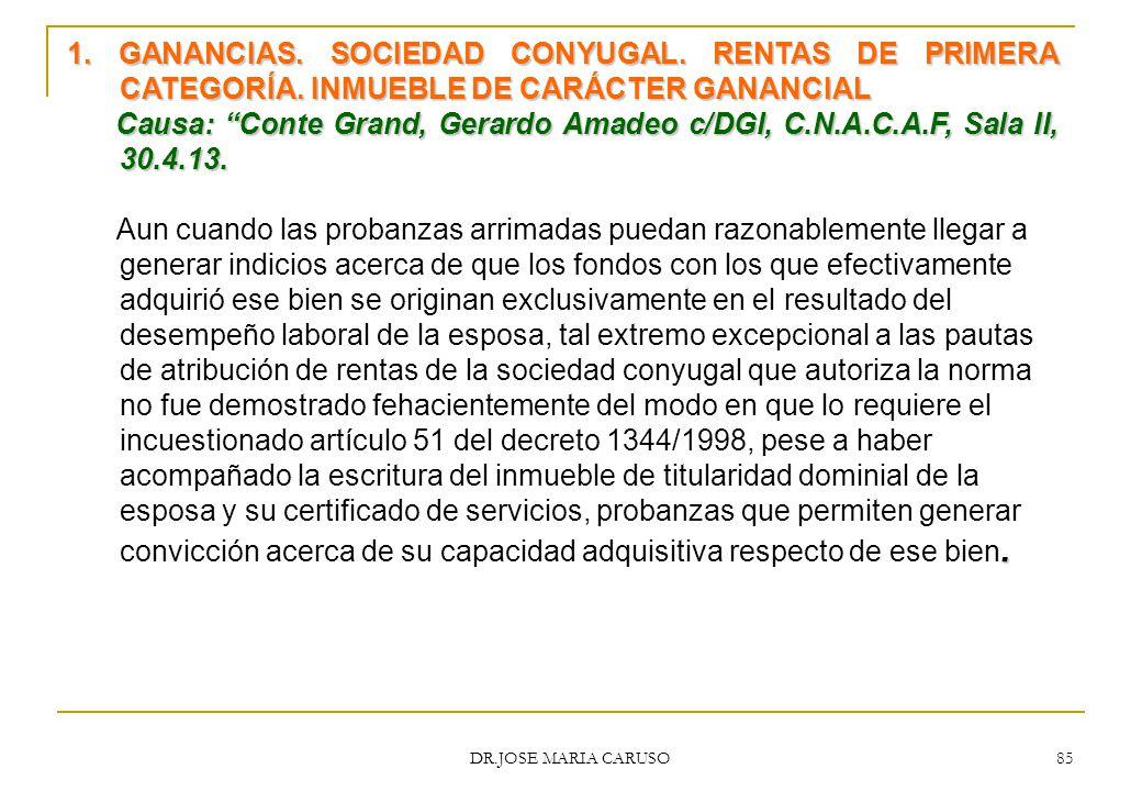 1. GANANCIAS. SOCIEDAD CONYUGAL. RENTAS DE PRIMERA CATEGORÍA