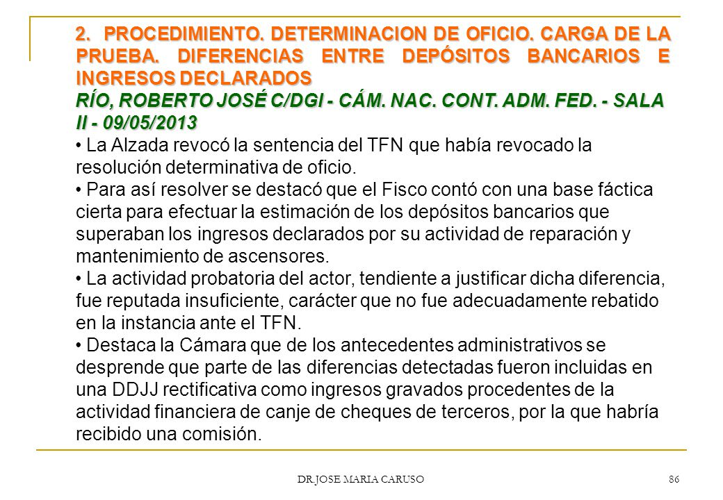2. PROCEDIMIENTO. DETERMINACION DE OFICIO. CARGA DE LA PRUEBA