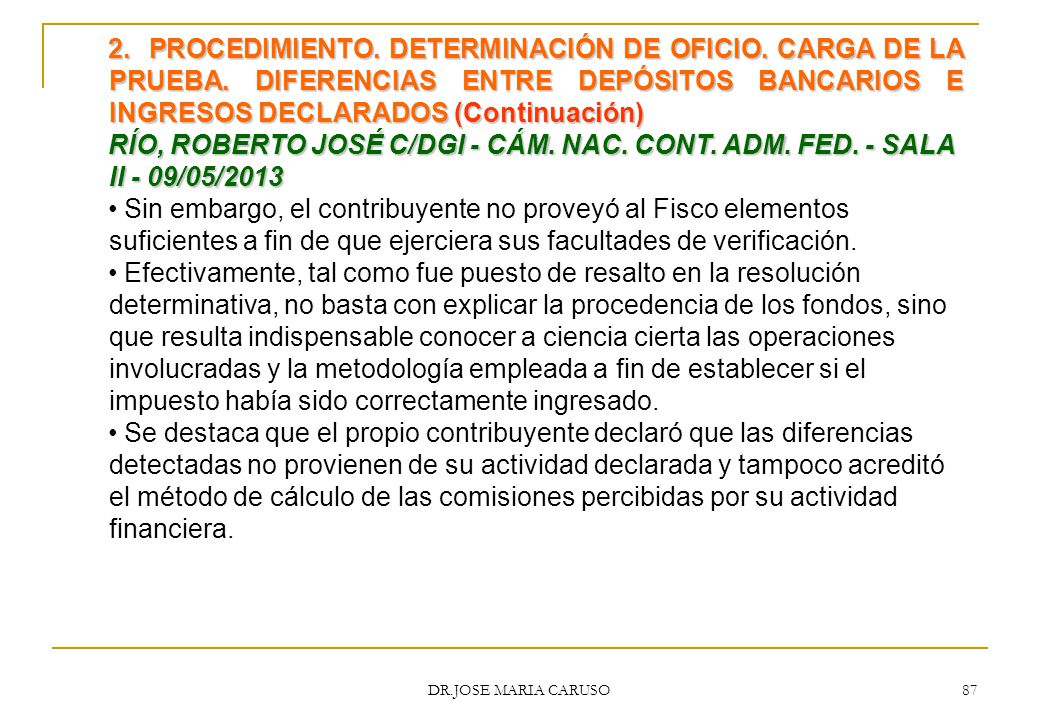 2. PROCEDIMIENTO. DETERMINACIÓN DE OFICIO. CARGA DE LA PRUEBA