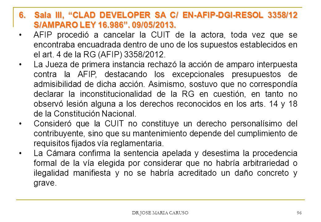 6. Sala III, CLAD DEVELOPER SA C/ EN-AFIP-DGI-RESOL 3358/12 S/AMPARO LEY 16.986 . 09/05/2013.