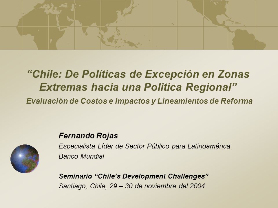 Chile: De Políticas de Excepción en Zonas Extremas hacia una Politica Regional Evaluación de Costos e Impactos y Lineamientos de Reforma
