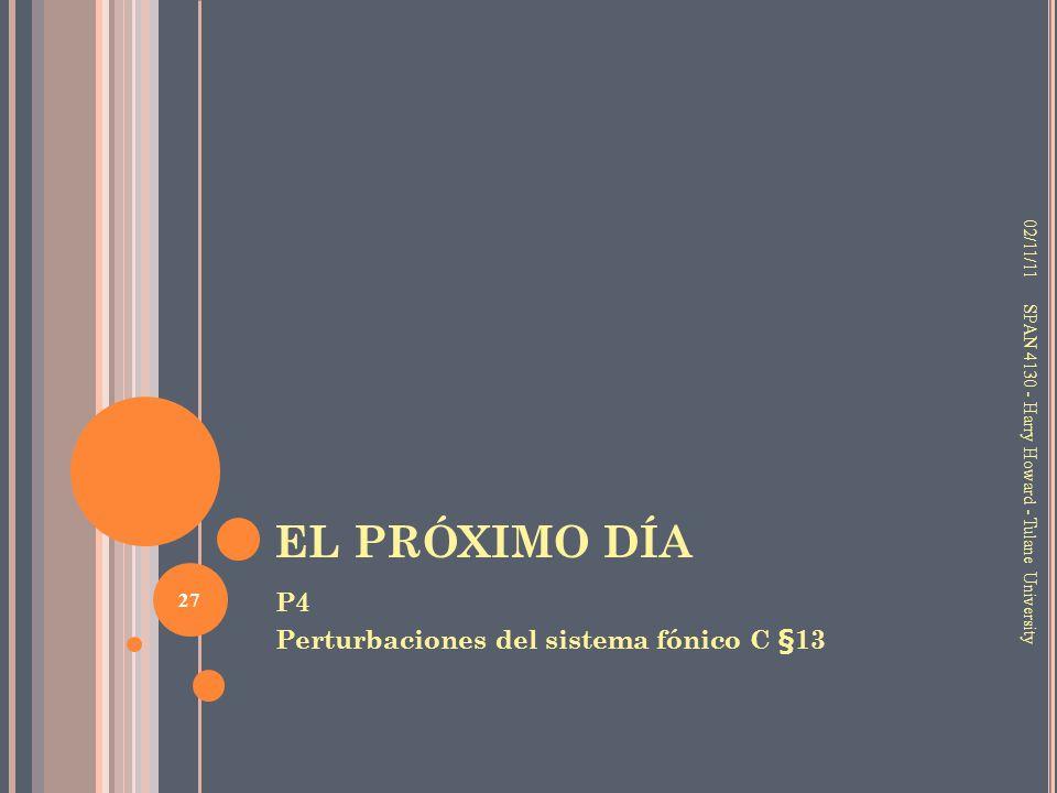 EL PRÓXIMO DÍA P4 Perturbaciones del sistema fónico C §13 02/11/11