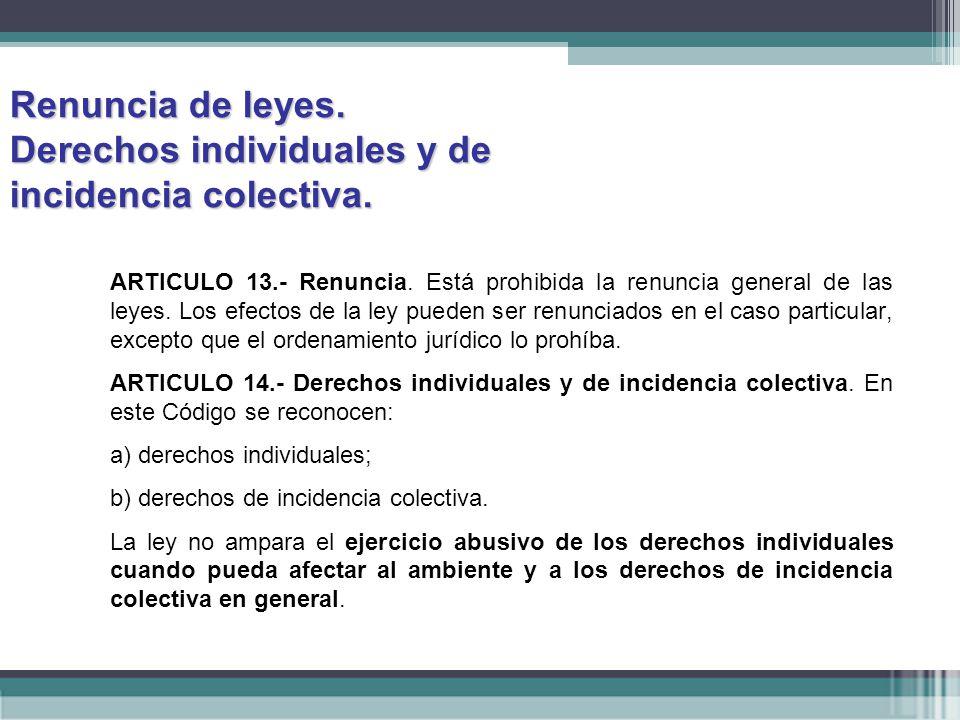 Renuncia de leyes. Derechos individuales y de incidencia colectiva.