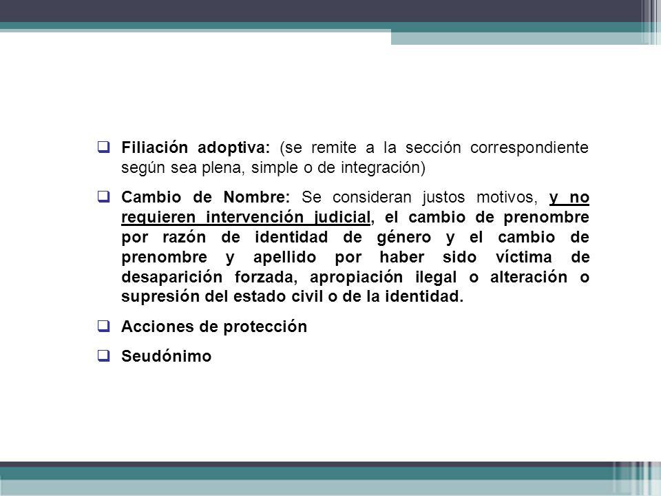 Filiación adoptiva: (se remite a la sección correspondiente según sea plena, simple o de integración)