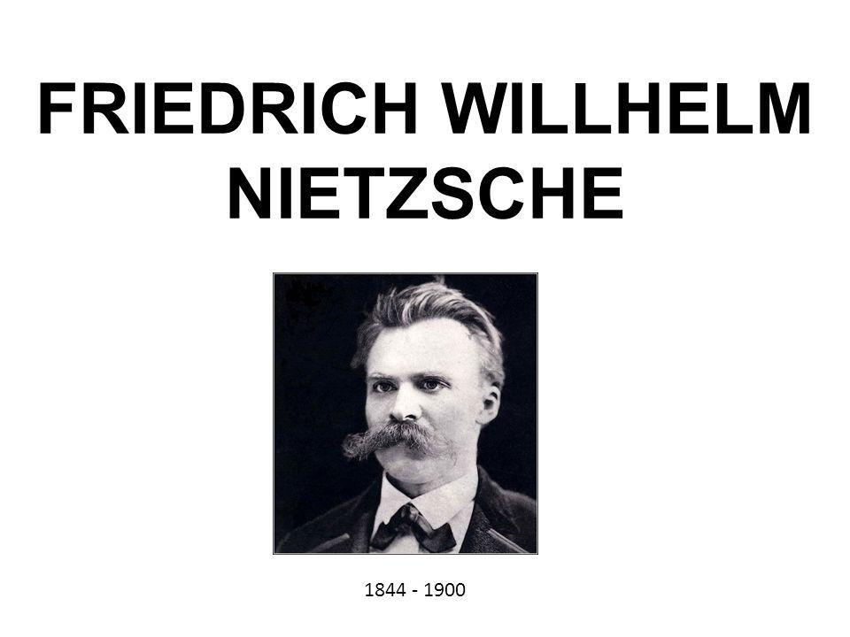 FRIEDRICH WILLHELM NIETZSCHE