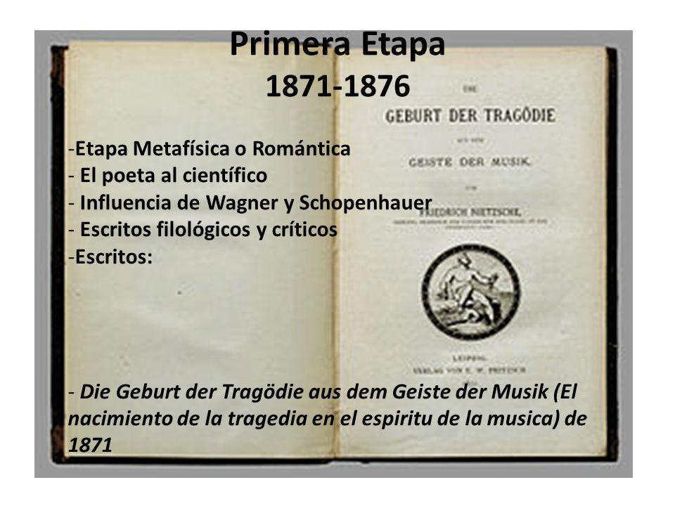 Primera Etapa 1871-1876 Etapa Metafísica o Romántica