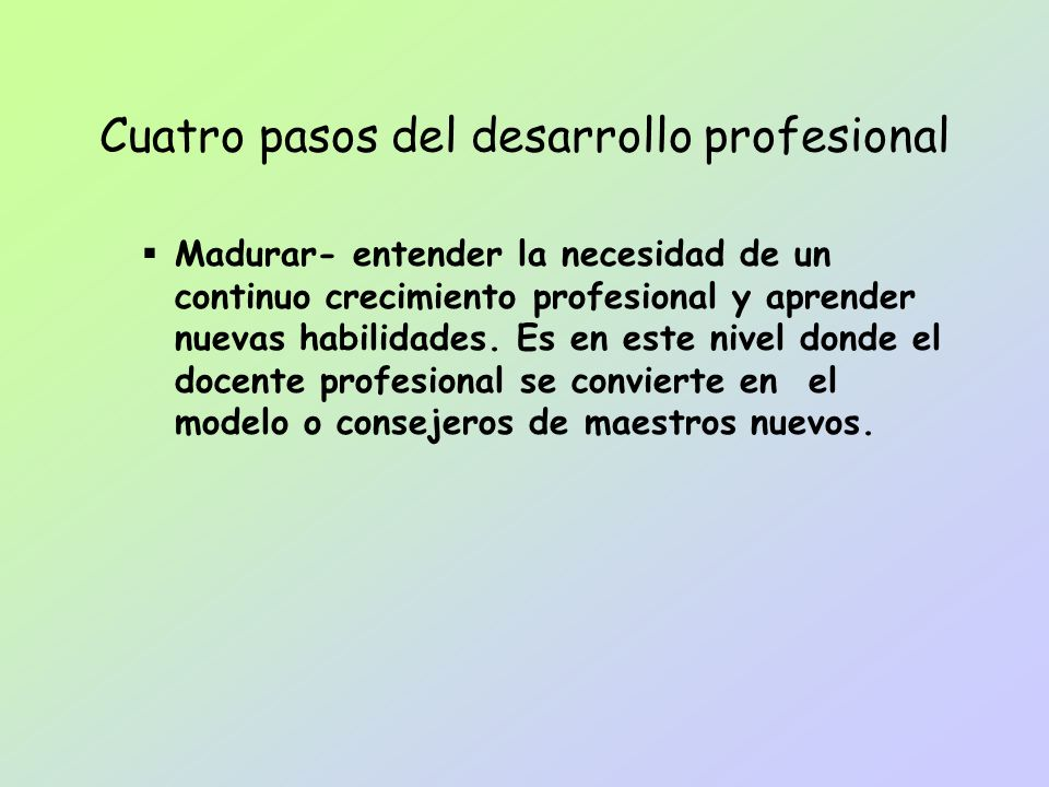 Cuatro pasos del desarrollo profesional