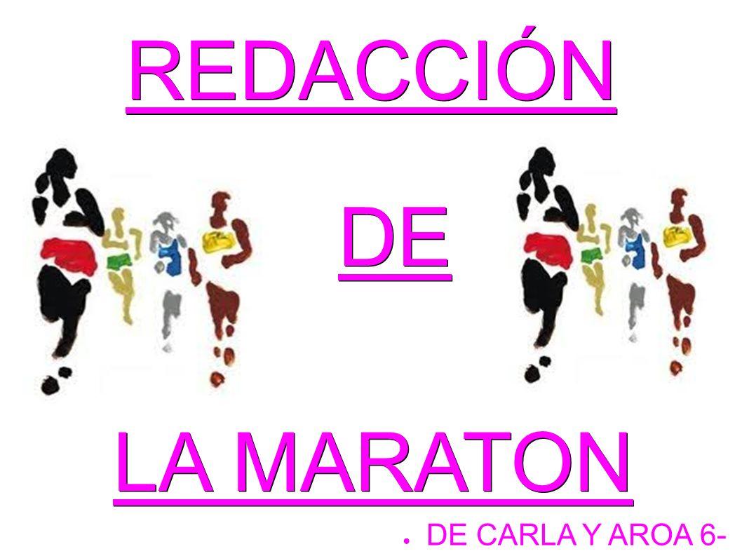 REDACCIÓN DE LA MARATON DE CARLA Y AROA 6-