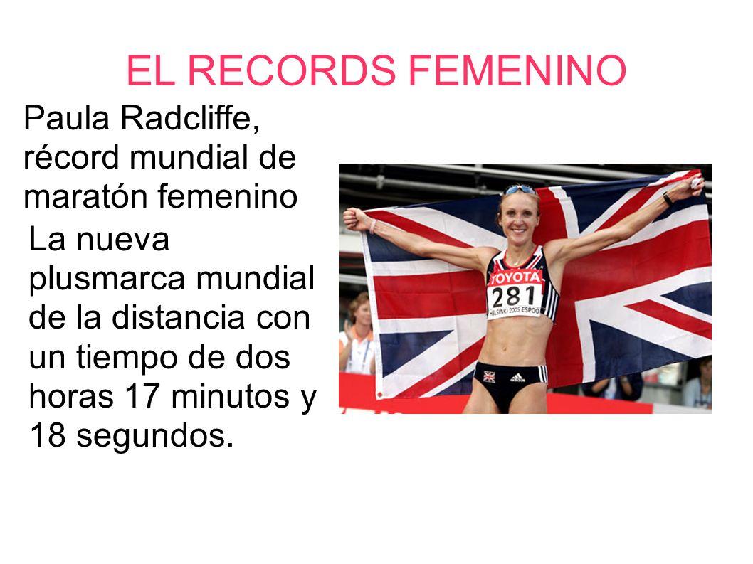 EL RECORDS FEMENINOPaula Radcliffe, récord mundial de maratón femenino.