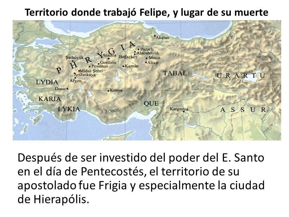 Territorio donde trabajó Felipe, y lugar de su muerte